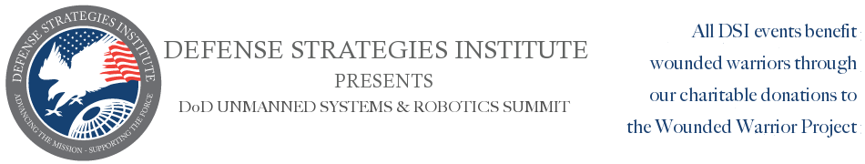 DoD Unmanned Systems &amp; Robotics Summit | DEFENSE STRATEGIES INSTITUTE